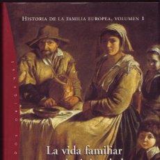 Libros de segunda mano: LA VIDA FAMILIAR A PRINCIPIOS DE LA ERA MODERNA. (1500-1789). KERTZER, DAVID I. . Lote 48972081