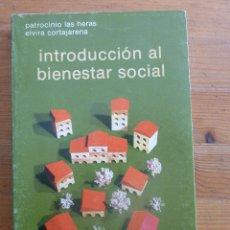 Libros de segunda mano: INTRODUCCION AL BIENESTAR SOCIAL. PATROCINIO DE LAS HERAS Y CORTAJARENA. ED. SIGLO XXI. 1986 279 PAG. Lote 61055789