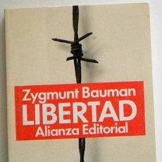 Libros de segunda mano: LA LIBERTAD - ZYGMUNT BAUMAN - SOCIOLOGÍA FILOSOFÍA PENSAMIENTO SOCIEDAD POLÍTICA - LIBRO ED ALIANZA. Lote 48984841