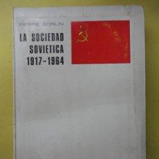 Libros de segunda mano: LA SOCIEDAD ESPAÑOLA. SOVIÉTICA. 1917. 1964. Lote 49023685