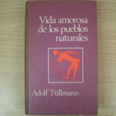 Libros de segunda mano: VIDA AMOROSA DE LOS PUEBLOS NATURALES. TÜLLMANN, ADOLF. 1971. Lote 49134734