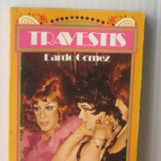 Libros de segunda mano: TRAVESTIS ( DARDO GOMEZ) BRUGUERA, CÍRCULO 18, 1978 RARO. Lote 201791478