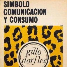 Libros de segunda mano: SIMBOLO, COMUNICACION Y CONSUMO. Lote 44628905