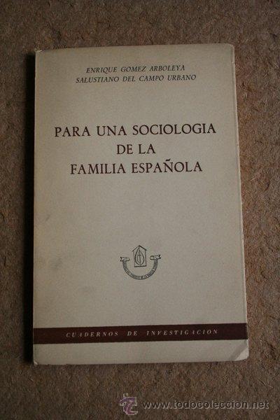 PARA UNA SOCIOLOGÍA DE LA FAMILIA ESPAÑOLA. GÓMEZ ARBOLEYA (ENRIQUE), CAMPO URBANO (SALUSTIANO DE) (Libros de Segunda Mano - Pensamiento - Sociología)