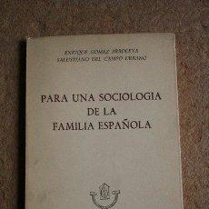 Libros de segunda mano: PARA UNA SOCIOLOGÍA DE LA FAMILIA ESPAÑOLA. GÓMEZ ARBOLEYA (ENRIQUE), CAMPO URBANO (SALUSTIANO DE). Lote 49341308