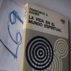 Libros de segunda mano: LA VIDA EN EL MUNDO ESPIRITUAL - FRANCISCO XAVIER . Lote 49345132