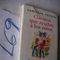Libros de segunda mano: CUENTOS QUE AYUDAN A LOS NIÑOS - GERLINDER ORTNER. Lote 49345143