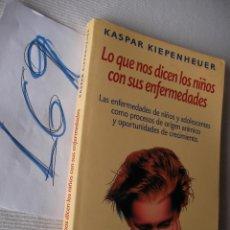 Libros de segunda mano: LO QUE NOS DICEN LOS NIÑOS CON SUS ENFERMEDADES. Lote 49345160