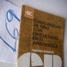 Libros de segunda mano: COMO AYUDAR AL NIÑO CON DIFICULTADES EN EL APRENDIZAJE. Lote 49345176