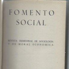 Libros de segunda mano: FOMENTO SOCIAL, REVISTA TRIMESTRAL DE SOCIOLOGÍA Y MORAL ECONÓMICA, VOL. IV. Nº 13 1949 MADRID. Lote 49428745