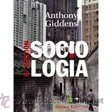 SOCIOLOGIA ANTHONY GIDDENS ALIANZA EDITORIAL SEXTA EDICION 2010 TAPA DURA (Libros de Segunda Mano - Pensamiento - Sociología)