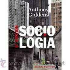 Libros de segunda mano: SOCIOLOGIA ANTHONY GIDDENS ALIANZA EDITORIAL SEXTA EDICION 2010 TAPA DURA. Lote 49479929