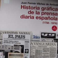Libros de segunda mano: HISTORIA GRÁFICA DE LA PRENSA DIARIA ESPAÑOLA - J. F. VÍLCHEZ DE ARRIBAS. Lote 95058851