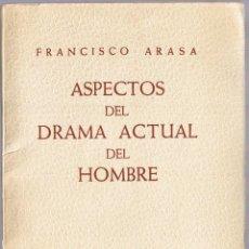 Libros de segunda mano: ASPECTOS DEL DRAMA ACTUAL DEL HOMBRE - FRANCISCO ARASA - DEDICATORIA DEL AUTOR. Lote 49513413