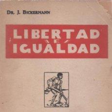 Libros de segunda mano: LIBERTAD E IGUALDAD. DR. J. BICKERMANN. Lote 49581797