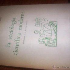 Libros de segunda mano: LA SOCIOLOGIA CIENTIFICA MODERNA - SALUSTIANO DEL CAMPO URBANO - MADRID 1969. Lote 49626970