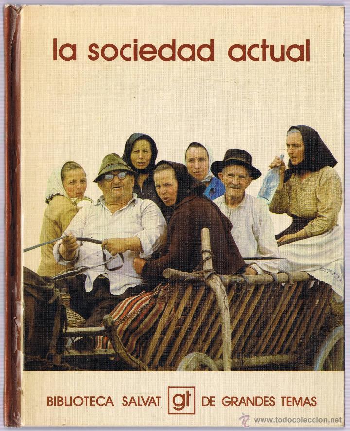 LA SOCIEDAD ACTUAL -1973 (Libros de Segunda Mano - Pensamiento - Sociología)