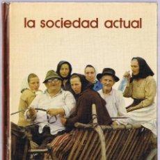 Libros de segunda mano: LA SOCIEDAD ACTUAL -1973. Lote 49671437