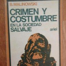 Libros de segunda mano: CRIMEN Y CASTIGO EN LA SOCIEDAD SALVAJE, BRONISLAV MALINOWSKI, ED. ARIEL, 3ª EDICIÓN, 1971. Lote 49673584