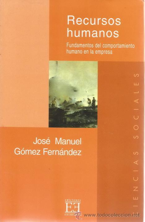 JOSÉ MANUEL GÓMEZ FERNÁNDEZ. RECURSOS HUMANOS. RM69629. (Libros de Segunda Mano - Pensamiento - Sociología)