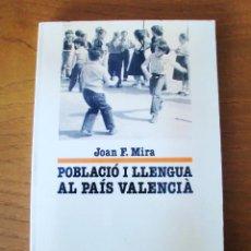 Libros de segunda mano: LIBRO - POBLACIÓ I LLENGUA AL PAÍS VALENCIÀ - JOAN F. MIRA. Lote 49690654