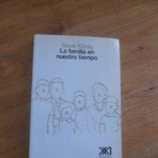 Libros de segunda mano: LA FAMILIA EN NUIESTRO TIEMPO. RENE KOING. SIGLO XXI 1994 185 PAG. Lote 49743313
