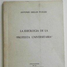 Libros de segunda mano: LA IDEOLOGÍA DE LA PROTESTA UNIVERSITARIA - MILLÁN PUELLES - PENSAMIENTO SOCIEDAD ESTUDIANTES LIBRO. Lote 49750259