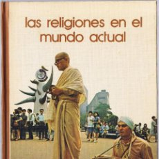 Libros de segunda mano: LAS RELIGIONES EN EL MUNDO ACTUAL - 1973. Lote 49841794