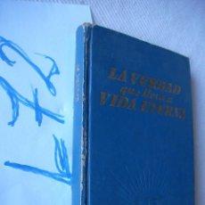 Libros de segunda mano: LA VERDAD QUE LLEVA A VIDA ETERNA . Lote 49844920
