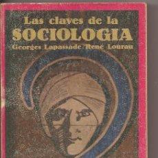 Libros de segunda mano: LAS CLAVES DE LA SOCIOLOGÍA - GEORGES LAPASSADE / RENÉ LOURAU. Lote 49857980