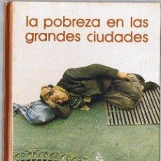 Libros de segunda mano: LA POBREZA EN LAS GRANDES CIUDADES - 1973. Lote 49862204