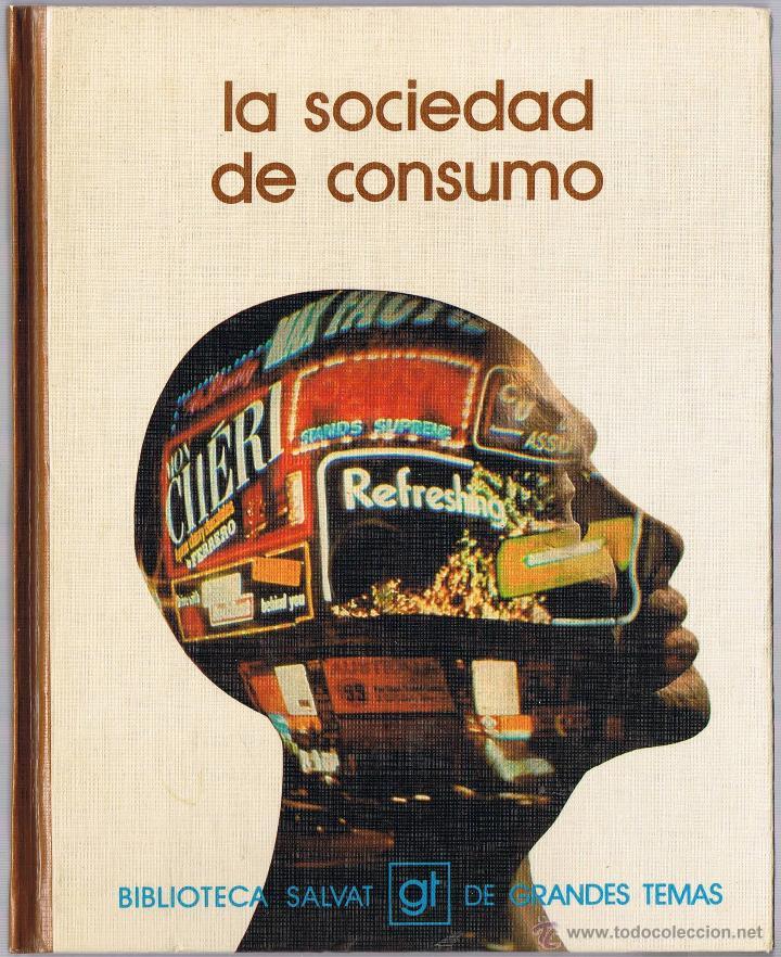 LA SOCIEDAD DE CONSUMO - 1973 (Libros de Segunda Mano - Pensamiento - Sociología)
