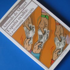 Libros de segunda mano: ESPAÑA OCULTA : LA ECONOMÍA SUMERGIDA - AMANDO DE MÍGUEL. - ESPASA-CALPE. Lote 49906765
