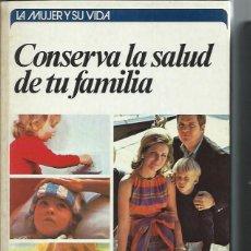 Libros de segunda mano: LA MUJER Y SU VIDA,CONSERVA LA SALUD DE TU FAMILIA,MARY SENECHAL ,CÍRCULO DE LECTORES BARCELONA 1976. Lote 49907225