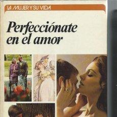 Libros de segunda mano: LA MUJER Y SU VIDA, PERFECCIÓNATE EN EL AMOR, MAUREEN GREEN, CÍRCULO DE LECTORES BCN 1976. Lote 49907281