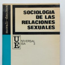 Libros de segunda mano: SOCIOLOGIA DE LAS RELACIONES SEXUALES- ANDRE MORALI-DANINOS. Lote 49916306