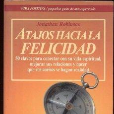 Libros de segunda mano: ATAJOS HACIA LA FELICIDAD - JONATHAN ROBINSON - EDITORIAL ROBIN BOOK --------------(REF M1 E1). Lote 49961017