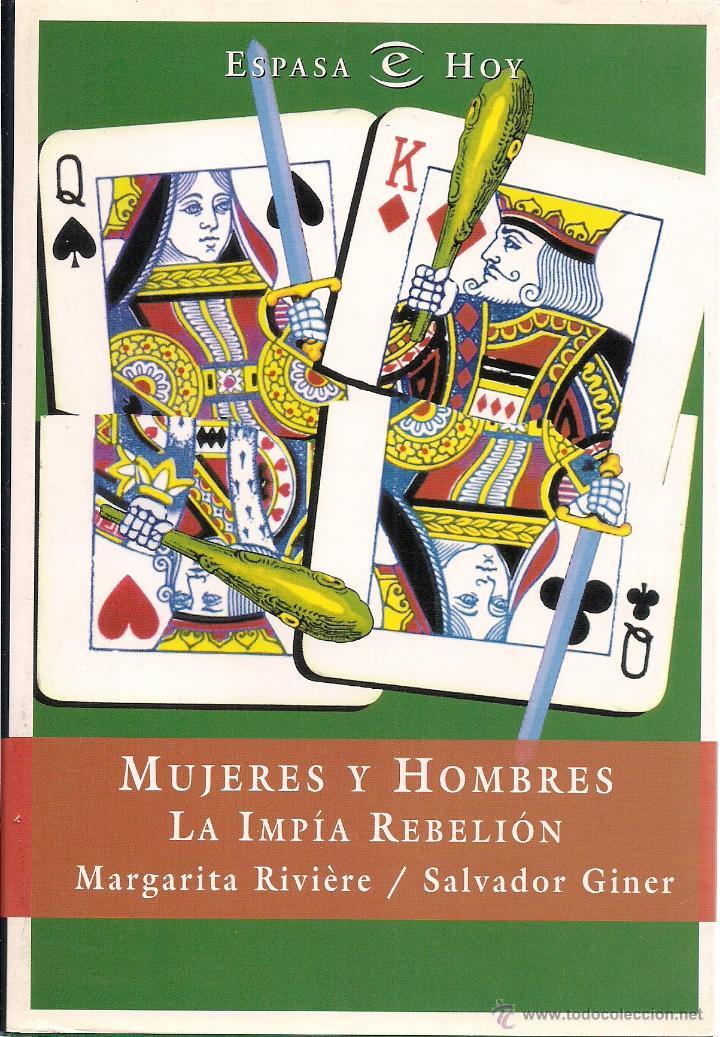 MARGARITA RIVIÈRE / SALVADOR GINER : MUJERES Y HOMBRES. LA IMPÍA REBELIÓN. (ED. ESPASA, 1999) (Libros de Segunda Mano - Pensamiento - Sociología)