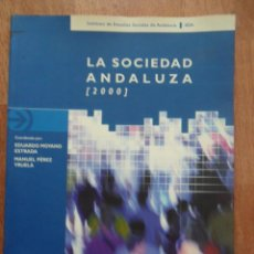 Libros de segunda mano: LA SOCIEDAD ANDALUZA [2000], ED. IESA, AÑO 2002, CÓRDOBA. Lote 50099095