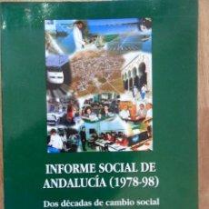 Libros de segunda mano: INFORME SOCIAL DE ANDALUCÍA (1978-98), ED. IESA, CÓRDOBA, 1999. Lote 50099224