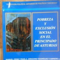 Libros de segunda mano: POBREZA Y EXCLUSIÓN SOCIAL EN EL PRINCIPADO DE ASTURIAS, ED. CSIC, 2004, COLECCIÓN POLITEYA. Lote 50100930
