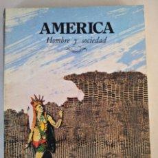 Libros de segunda mano: AMÉRICA. HOMBRE Y SOCIEDAD. ACTAS DE LAS PRIMERAS JORNADAS DE HISTORIADORES AMERICANISTAS. Lote 50128535