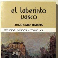Libros de segunda mano: EL LABERINTO VASCO. ESTUDIOS VASCOS XII - TXERTOA 1985 - CARO BAROJA, JULIO. Lote 43875665