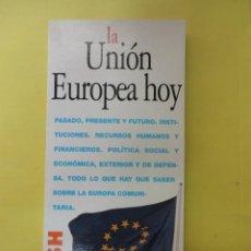 Libros de segunda mano: LA UNIÓN EUROPEA HOY. AÑO 1995. Lote 50196956