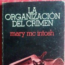 Libros de segunda mano: MARY MCINTOSH . LA ORGANIZACIÓN DEL CRIMEN. Lote 50374314