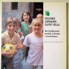 Libros de segunda mano: SEGONES JORNADES CIUTAT VELLA. REVITALITZACIÓ SOCIAL, URBANA I ECONÒMICA. BARCELONA, 2-4 DESEMBRE DE. Lote 29987956