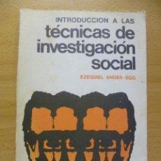 Libros de segunda mano: INTRODUCCIÓN A LAS TÉCNICAS DE INVESTIGACIÓN SOCIAL. EZEQUIEL ANDER- EGG. HUMANITAS . Lote 50468856