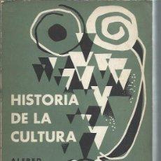 Libros de segunda mano: HISTORIA DE LA CULTURA, , ALFRED WEBER, FONDO DE CULTURA ECONÓMICA MÉJICO 1960, RÚSTICA, SOCIOLOGÍA. Lote 50512462