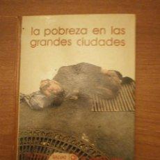 Libros de segunda mano: LA POBREZA EN LAS GRANDES CIUDADES -- . Lote 50532768