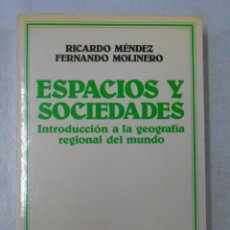 Libros de segunda mano: ESPACIOS Y SOCIEDADES: INTRODUCCIÓN A LA GEOGRAFÍA REGIONAL DEL MUNDO. - MÉNDEZ, RICARDO. TDK248. Lote 143929530